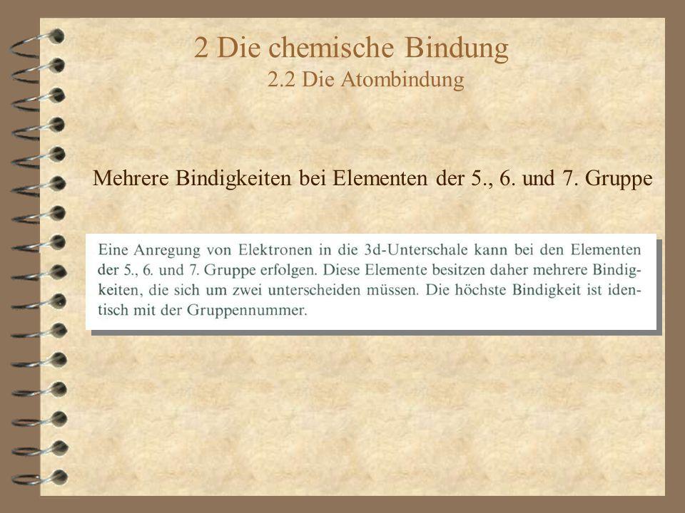 Mehrere Bindigkeiten bei Elementen der 5., 6. und 7. Gruppe