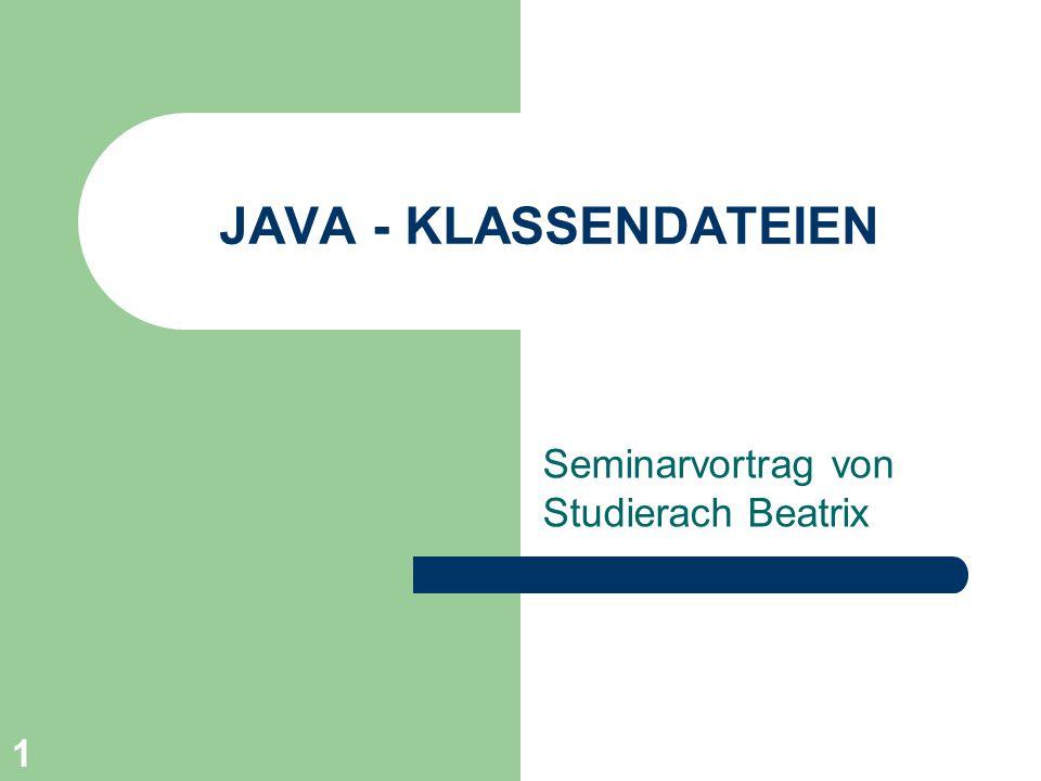 1 JAVA - KLASSENDATEIEN Seminarvortrag von Studierach Beatrix