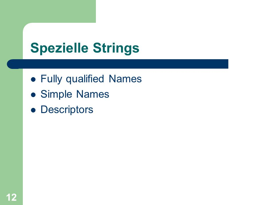 12 Spezielle Strings Fully qualified Names Simple Names Descriptors
