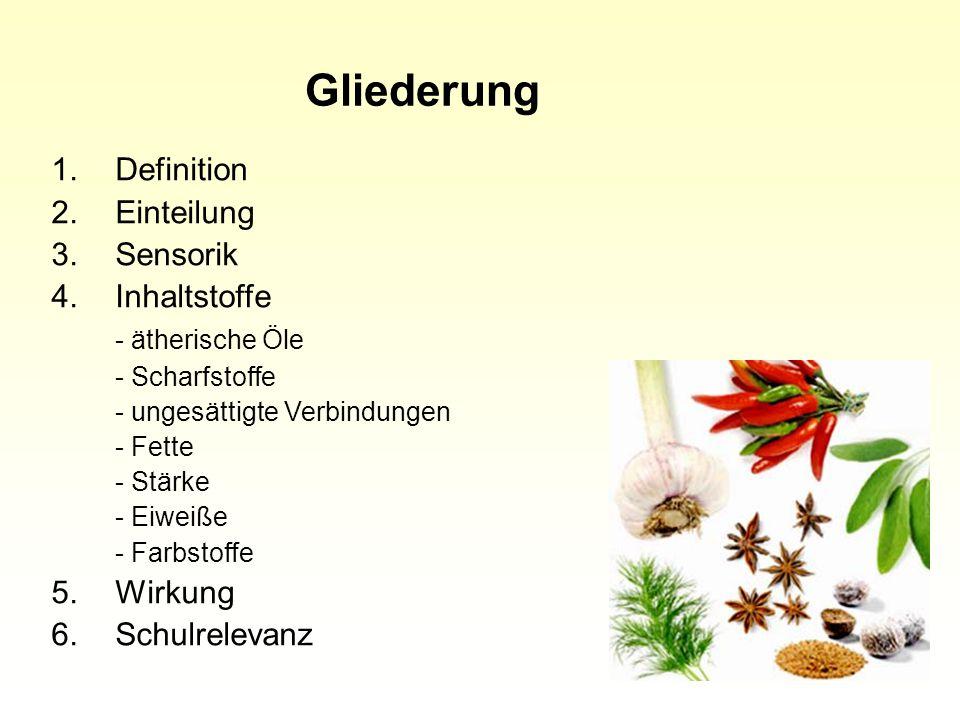 """Definition """"Gewürze und Kräuter sind Pflanzenteile, die wegen ihres Gehaltes an natürlichen Inhaltsstoffen als geschmack- und/oder geruchgebende Zutaten zu Lebensmitteln bestimmt sind. Gewürze (Leitsätze für Gewürze und andere würzende Mittel des Deutschen Lebensmittelbuches vom 27."""
