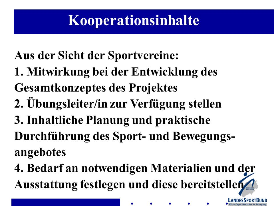 Kooperationsinhalte Aus der Sicht der Sportvereine: 1.