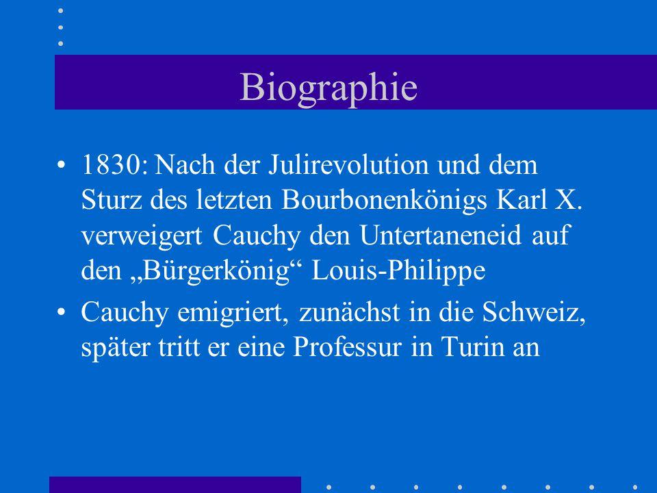 Biographie 1830: Nach der Julirevolution und dem Sturz des letzten Bourbonenkönigs Karl X.