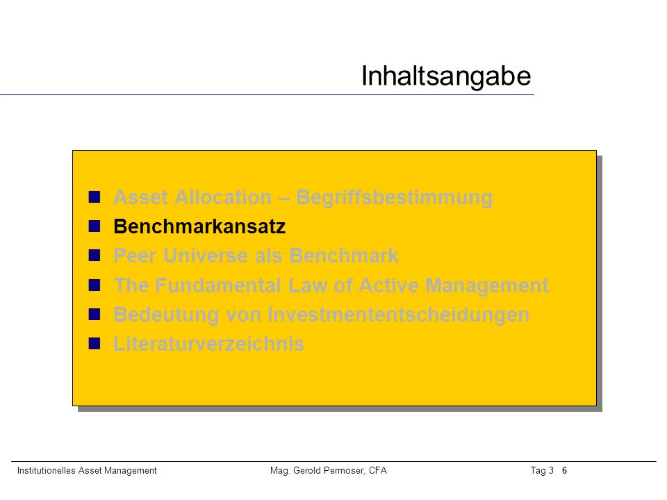 Tag 3 17Institutionelles Asset ManagementMag.Gerold Permoser, CFA Ein schlechter Manager...