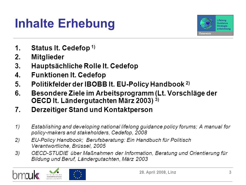 28. April 2008, Linz3 Inhalte Erhebung 1.Status lt.