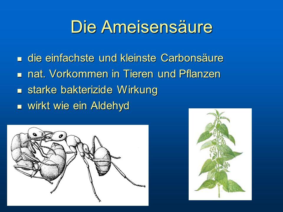 Die Ameisensäure die einfachste und kleinste Carbonsäure die einfachste und kleinste Carbonsäure nat.