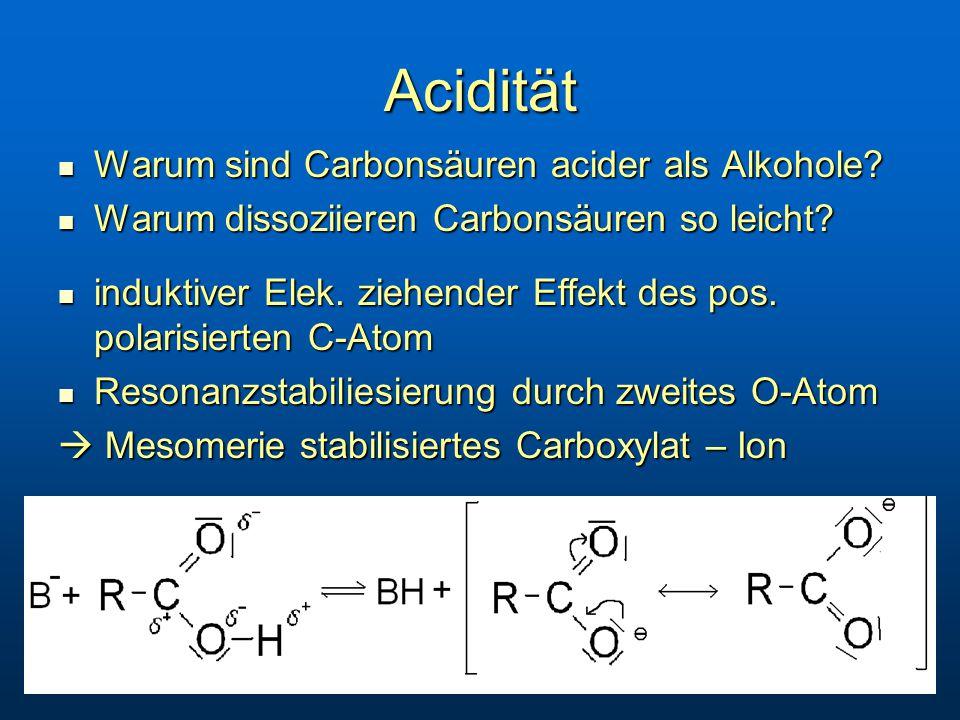 Acidität Warum sind Carbonsäuren acider als Alkohole.