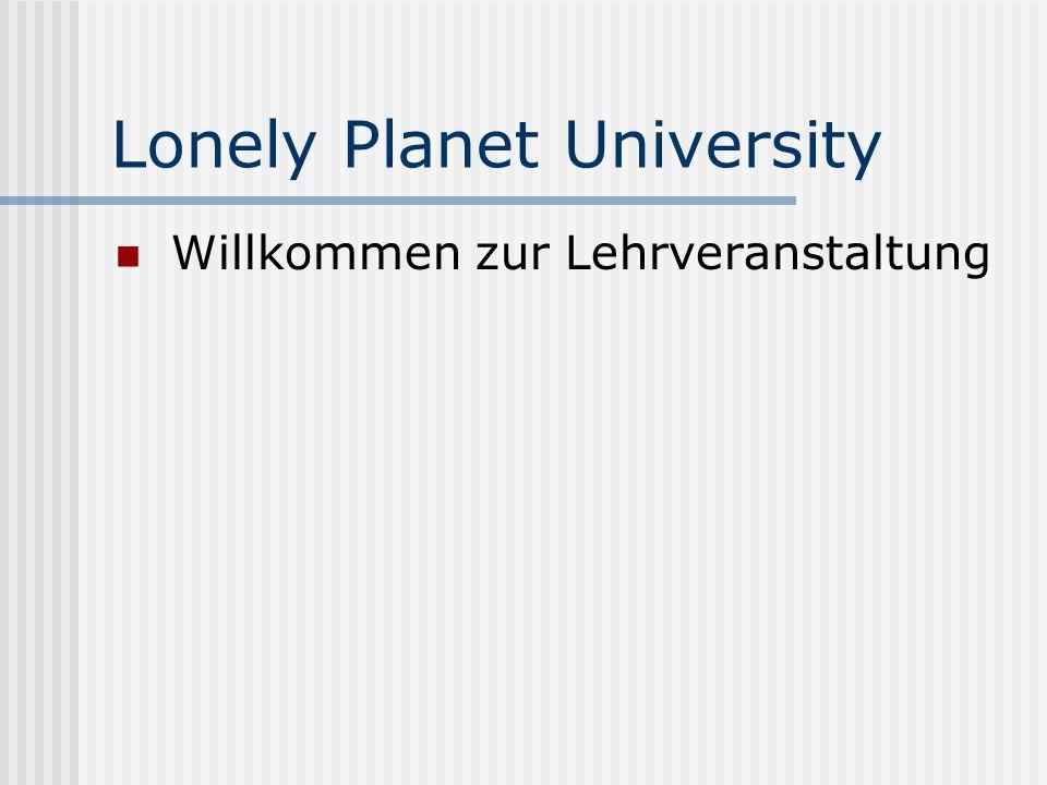 Lonely Planet University Willkommen zur Lehrveranstaltung
