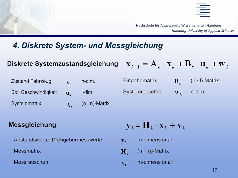 10 4. Diskrete System- und Messgleichung