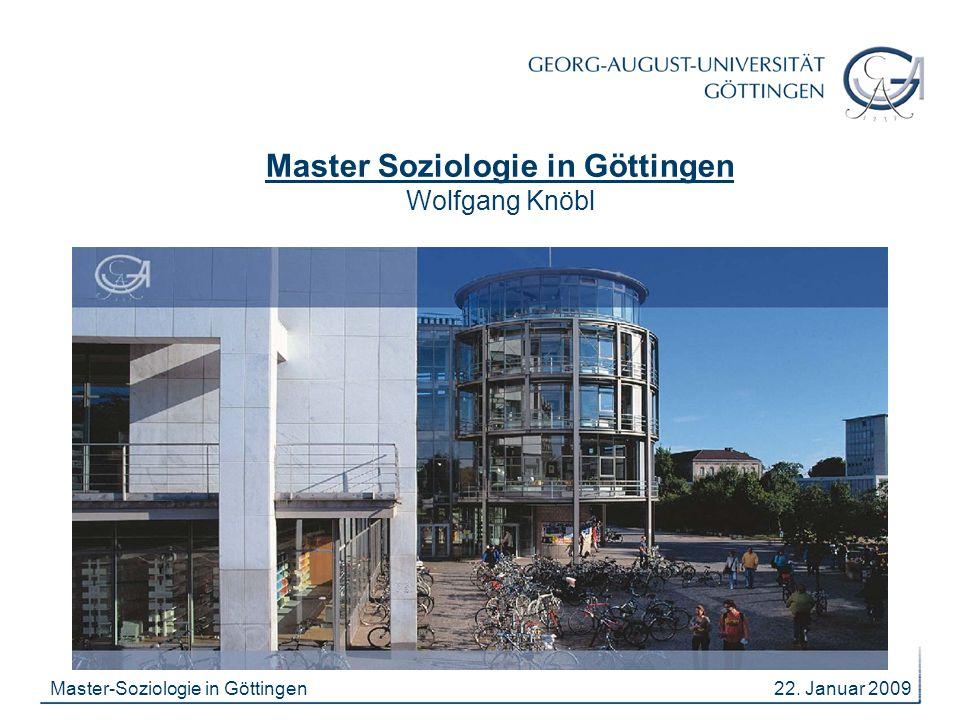 22.Januar 2009Master-Soziologie in Göttingen Gliederung 1.