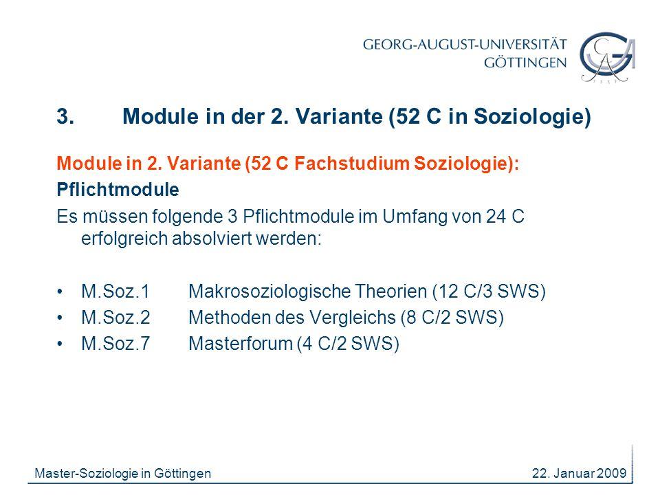 22. Januar 2009Master-Soziologie in Göttingen 3. Module in der 2. Variante (52 C in Soziologie) Module in 2. Variante (52 C Fachstudium Soziologie): P