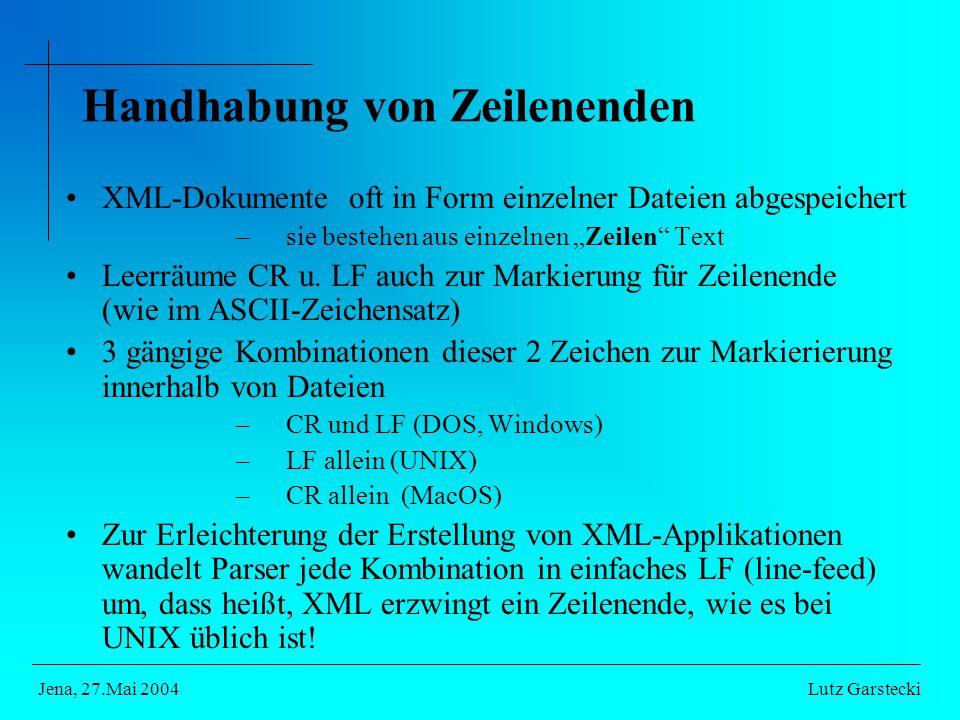 """Handhabung von Zeilenenden XML-Dokumente oft in Form einzelner Dateien abgespeichert –sie bestehen aus einzelnen """"Zeilen Text Leerräume CR u."""