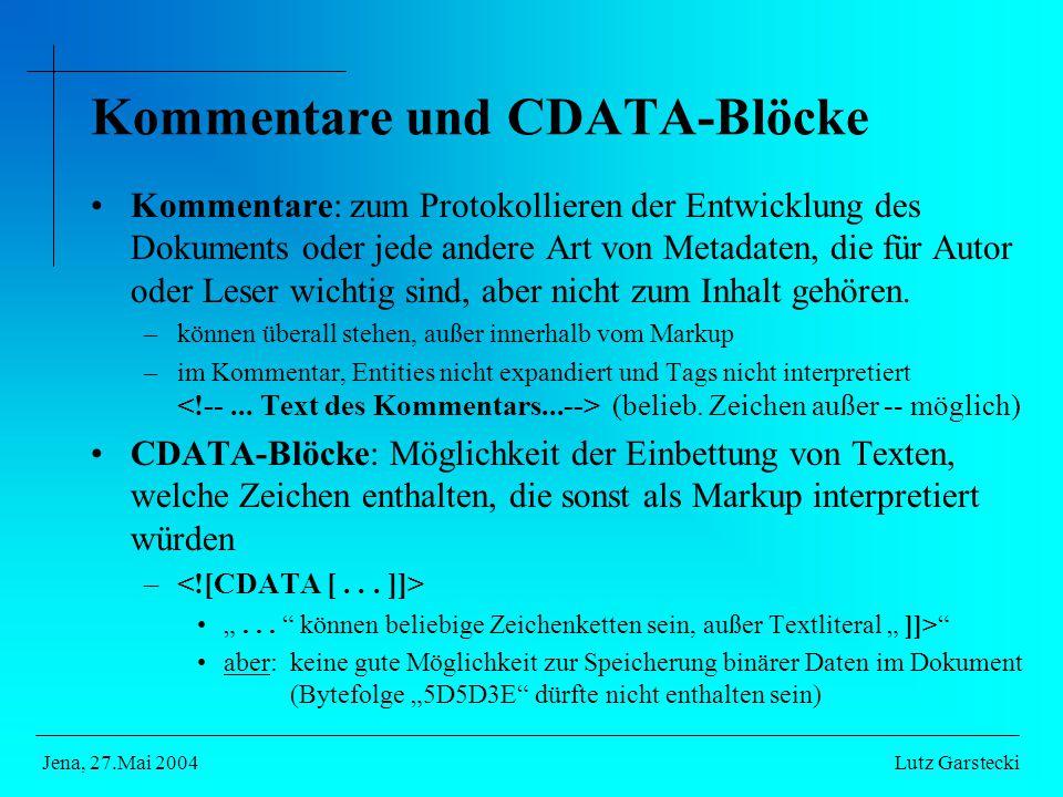 Kommentare und CDATA-Blöcke Kommentare: zum Protokollieren der Entwicklung des Dokuments oder jede andere Art von Metadaten, die für Autor oder Leser wichtig sind, aber nicht zum Inhalt gehören.