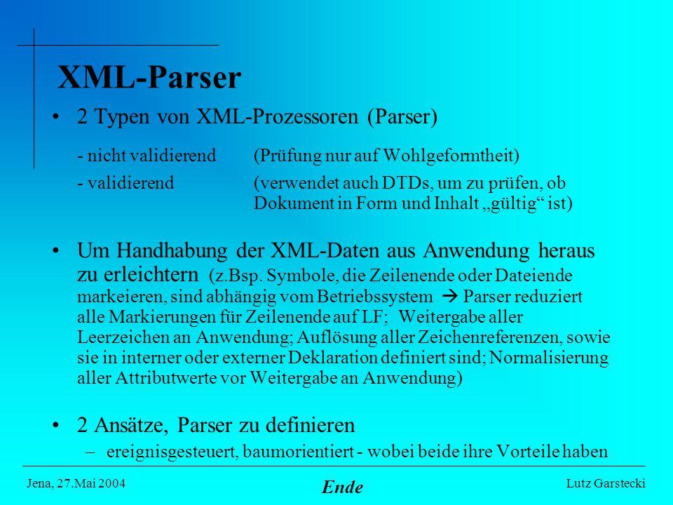 """XML-Parser 2 Typen von XML-Prozessoren (Parser) - nicht validierend (Prüfung nur auf Wohlgeformtheit) - validierend (verwendet auch DTDs, um zu prüfen, ob Dokument in Form und Inhalt """"gültig ist) Um Handhabung der XML-Daten aus Anwendung heraus zu erleichtern (z.Bsp."""