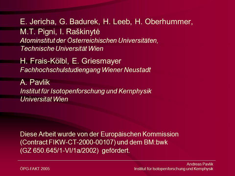 ÖPG-FAKT 2005 Andreas Pavlik Institut für Isotopenforschung und Kernphysik E.