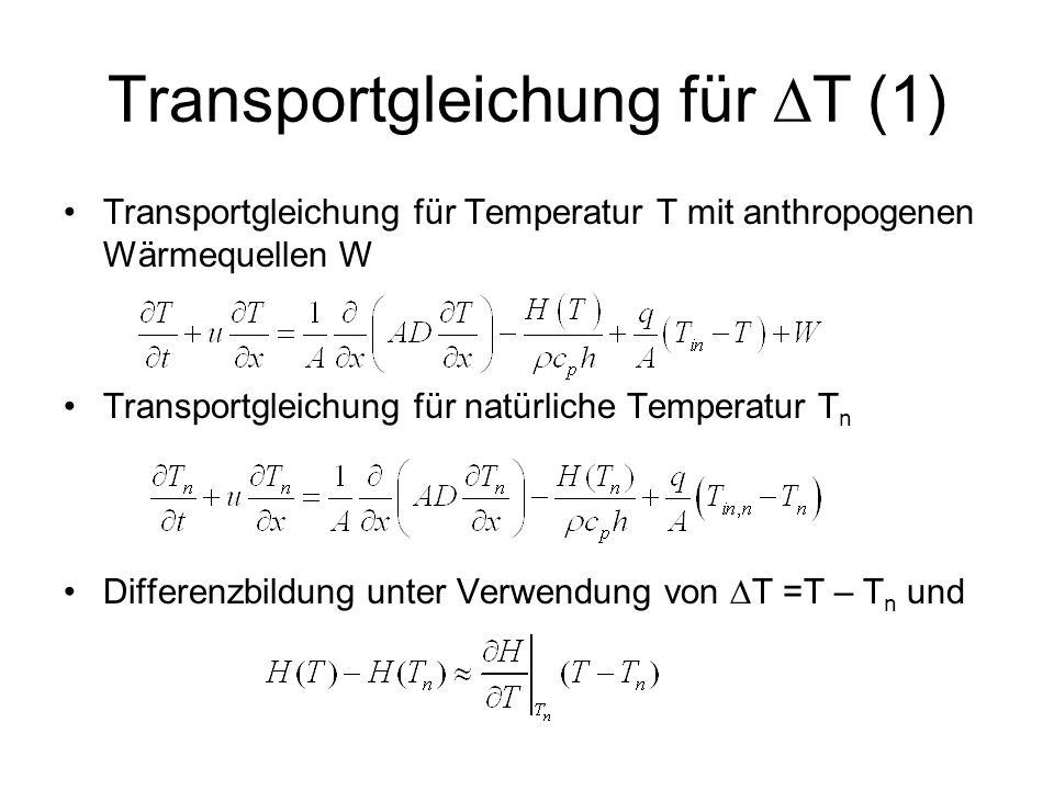 Transportgleichung für  T (1) Transportgleichung für Temperatur T mit anthropogenen Wärmequellen W Transportgleichung für natürliche Temperatur T n D