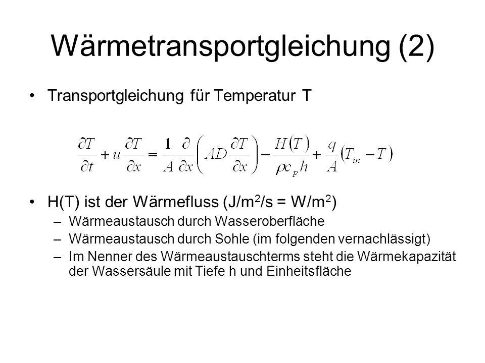 Wärmetransportgleichung (2) Transportgleichung für Temperatur T H(T) ist der Wärmefluss (J/m 2 /s = W/m 2 ) –Wärmeaustausch durch Wasseroberfläche –Wä