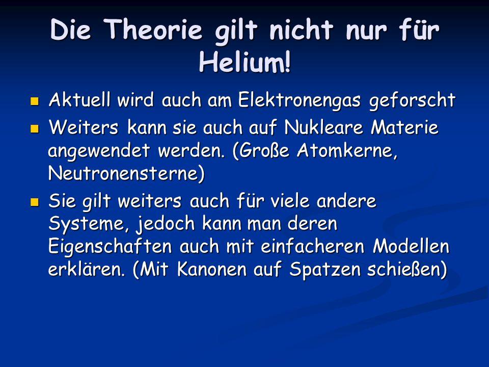 Die Theorie gilt nicht nur für Helium.