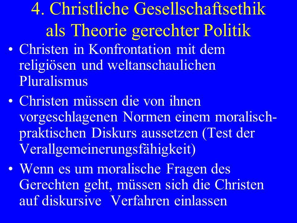 4. Christliche Gesellschaftsethik als Theorie gerechter Politik Christen in Konfrontation mit dem religiösen und weltanschaulichen Pluralismus Christe