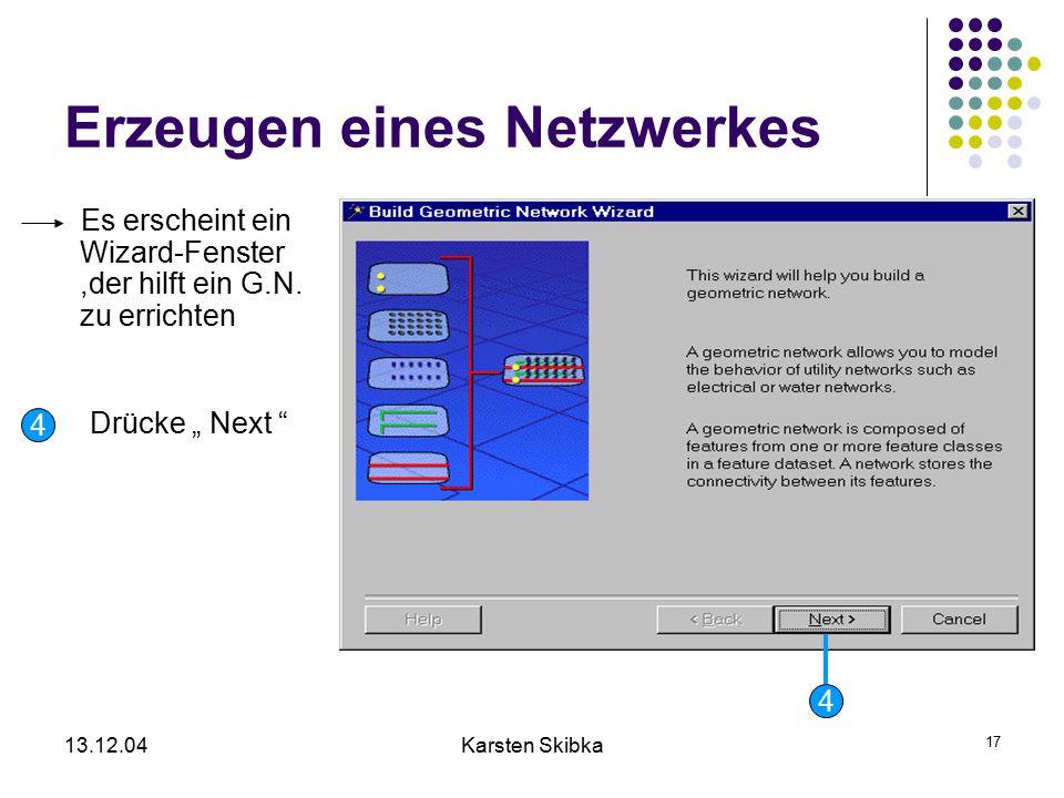 """13.12.04Karsten Skibka 17 Erzeugen eines Netzwerkes Es erscheint ein Wizard-Fenster,der hilft ein G.N. zu errichten 4 Drücke """" Next """" 4"""