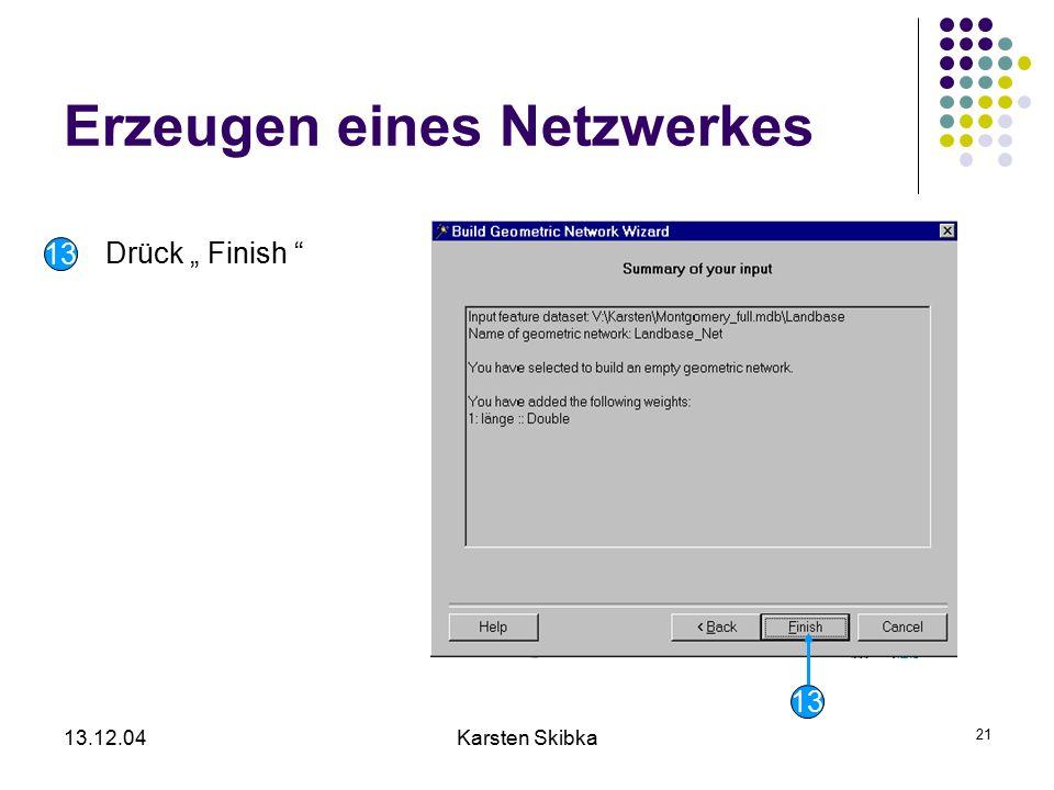 """13.12.04Karsten Skibka 21 Erzeugen eines Netzwerkes 13 Drück """" Finish """""""