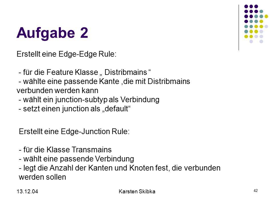 """13.12.04Karsten Skibka 42 Aufgabe 2 Erstellt eine Edge-Edge Rule: - für die Feature Klasse """" Distribmains """" - wählte eine passende Kante,die mit Distr"""