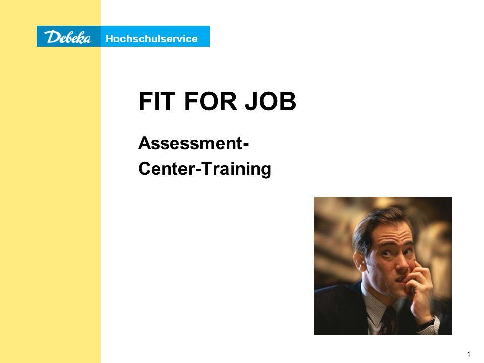 Hochschulservice 1 FIT FOR JOB Assessment- Center-Training