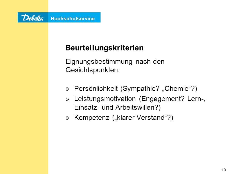 Hochschulservice 10 Beurteilungskriterien Eignungsbestimmung nach den Gesichtspunkten: »Persönlichkeit (Sympathie.
