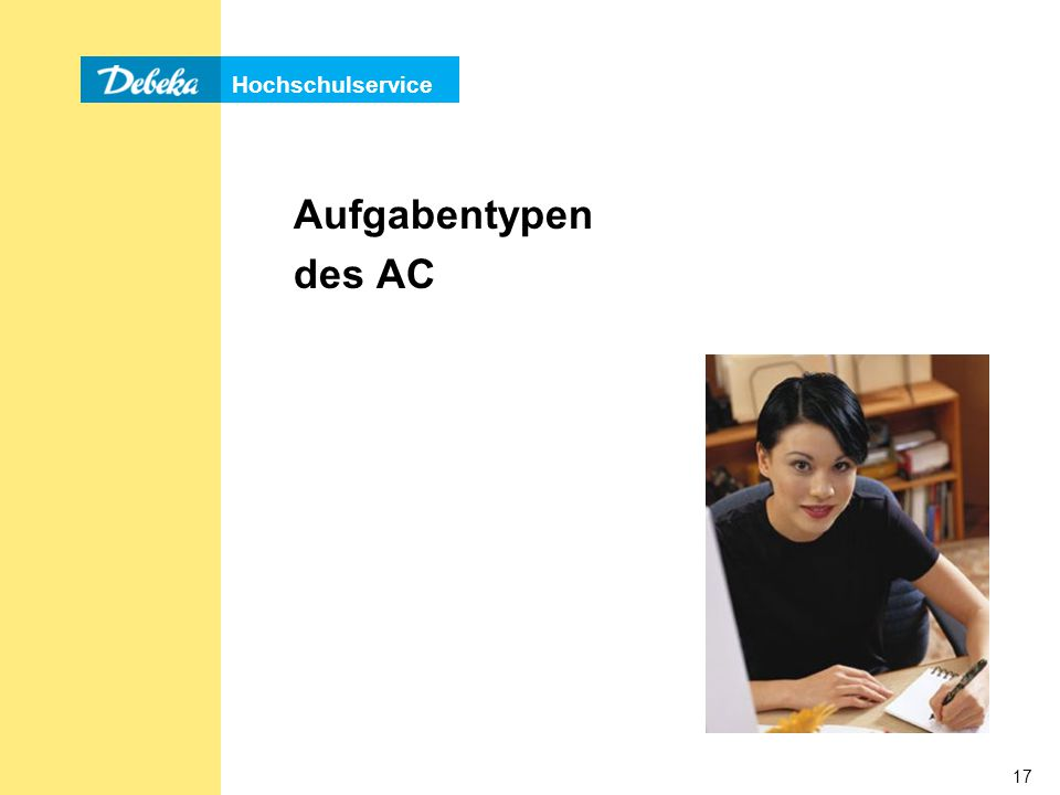 Hochschulservice 17 Aufgabentypen des AC