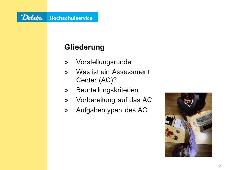 Hochschulservice 2 Gliederung »Vorstellungsrunde »Was ist ein Assessment Center (AC).