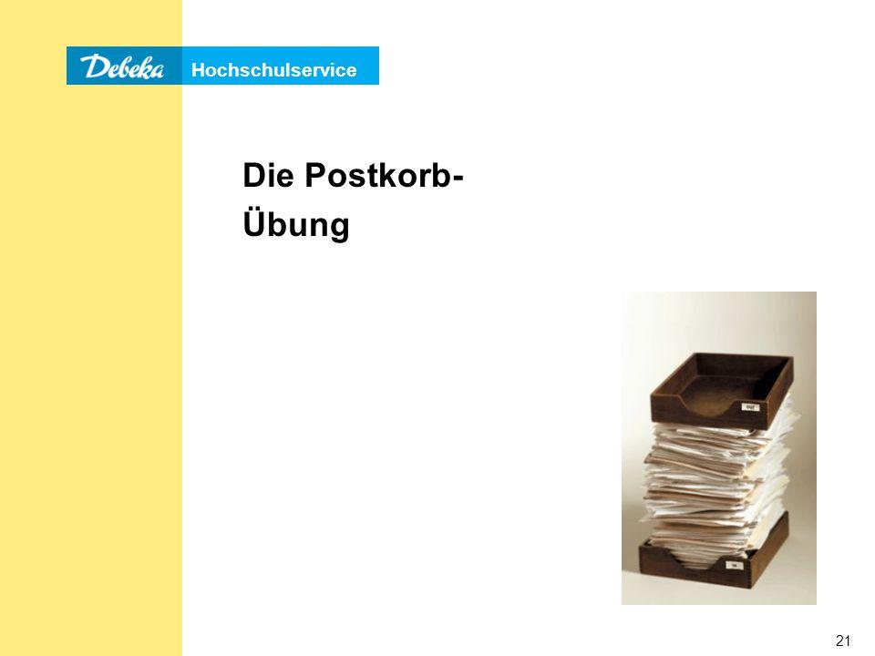 Hochschulservice 21 Die Postkorb- Übung