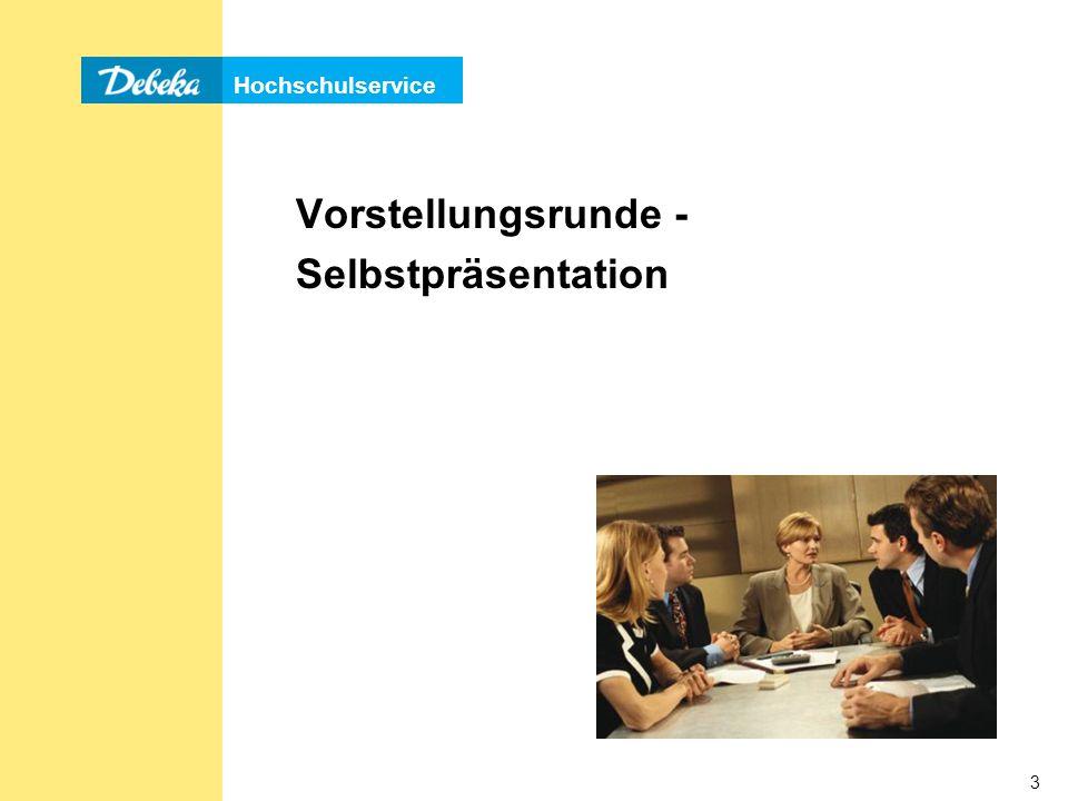 Hochschulservice 4 Vorstellungsrunde - Selbstpräsentation »Wer bin ich.
