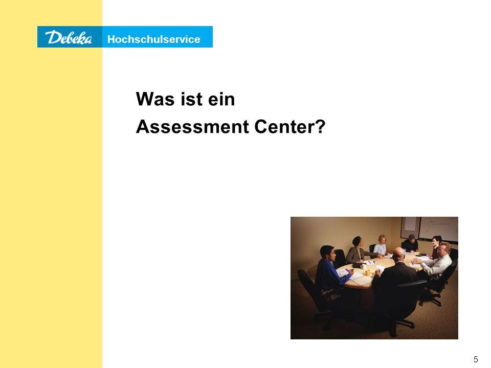 Hochschulservice 5 Was ist ein Assessment Center?
