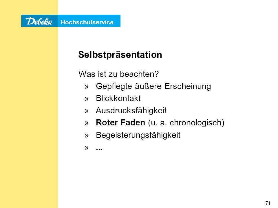 Hochschulservice 71 Selbstpräsentation Was ist zu beachten.