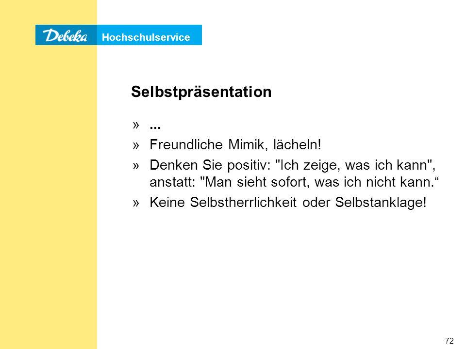 Hochschulservice 72 Selbstpräsentation »...»Freundliche Mimik, lächeln.