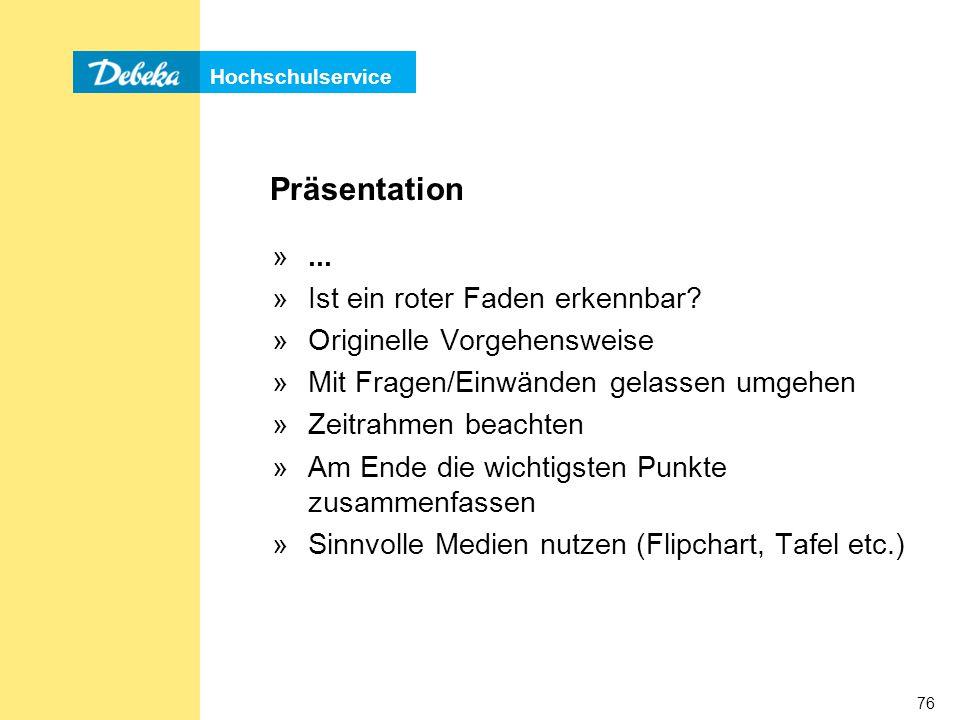 Hochschulservice 76 Präsentation »...»Ist ein roter Faden erkennbar.
