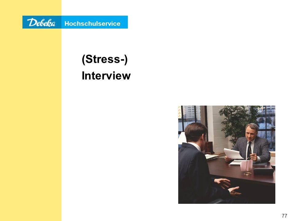Hochschulservice 77 (Stress-) Interview
