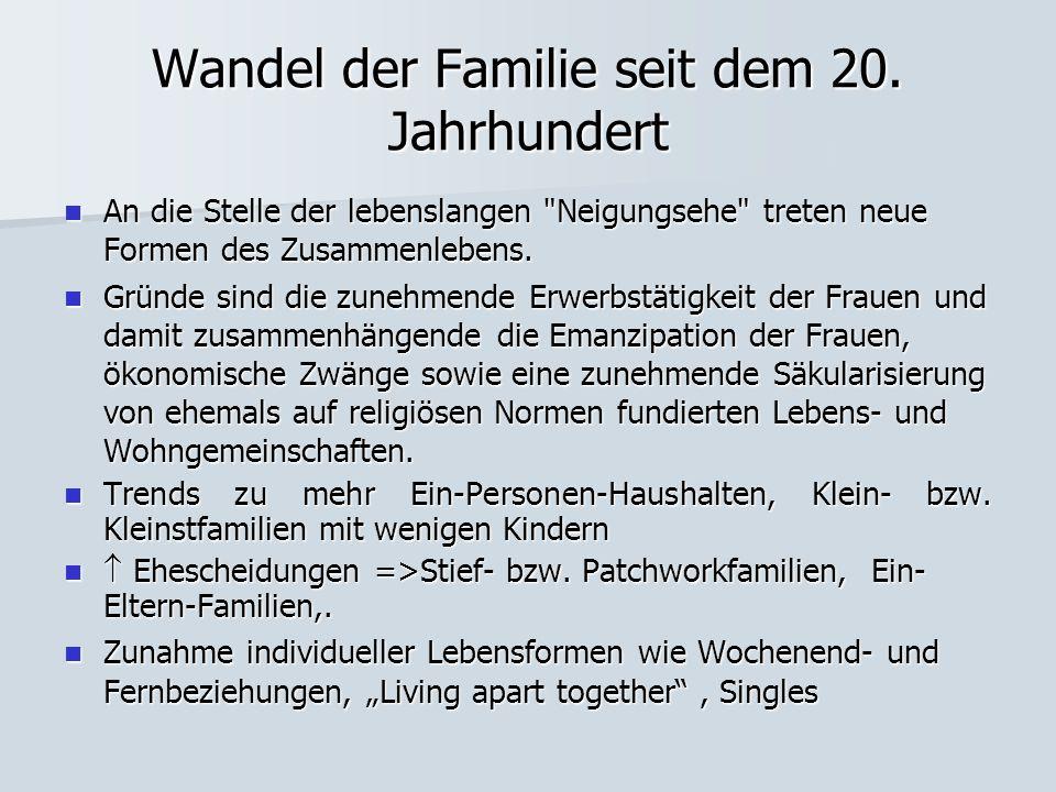 Wandel der Familie seit dem 20. Jahrhundert An die Stelle der lebenslangen