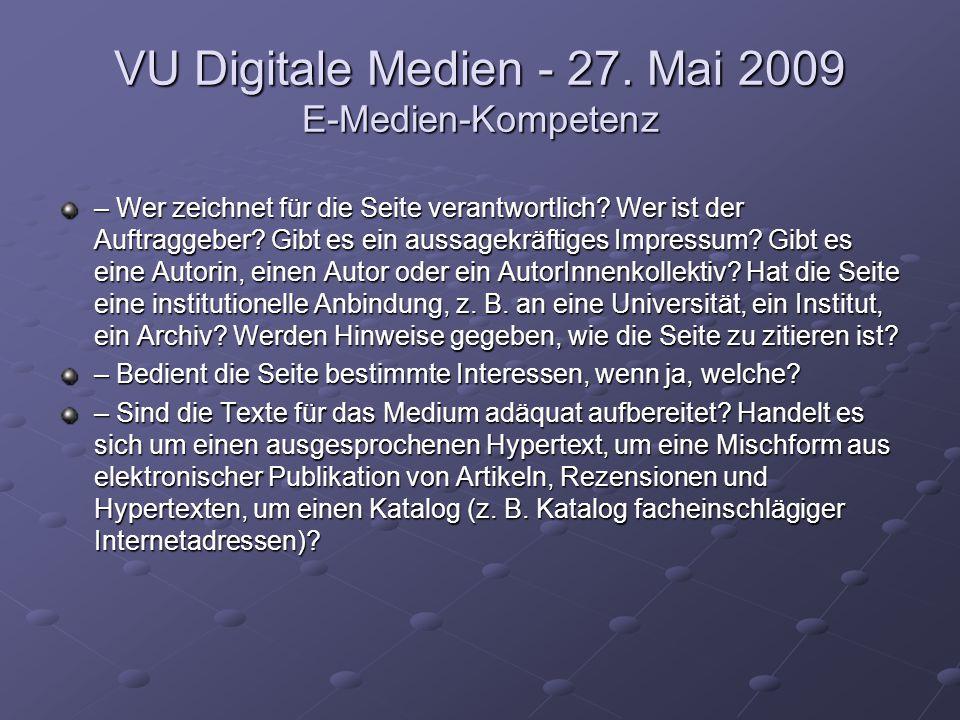 VU Digitale Medien - 27. Mai 2009 E-Medien-Kompetenz – Wer zeichnet für die Seite verantwortlich? Wer ist der Auftraggeber? Gibt es ein aussagekräftig
