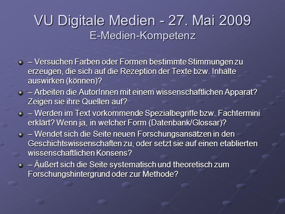 VU Digitale Medien - 27. Mai 2009 E-Medien-Kompetenz – Versuchen Farben oder Formen bestimmte Stimmungen zu erzeugen, die sich auf die Rezeption der T
