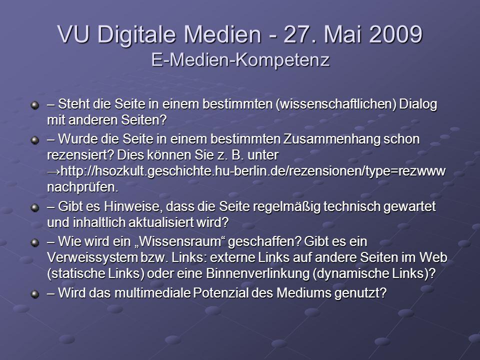 VU Digitale Medien - 27. Mai 2009 E-Medien-Kompetenz – Steht die Seite in einem bestimmten (wissenschaftlichen) Dialog mit anderen Seiten? – Wurde die