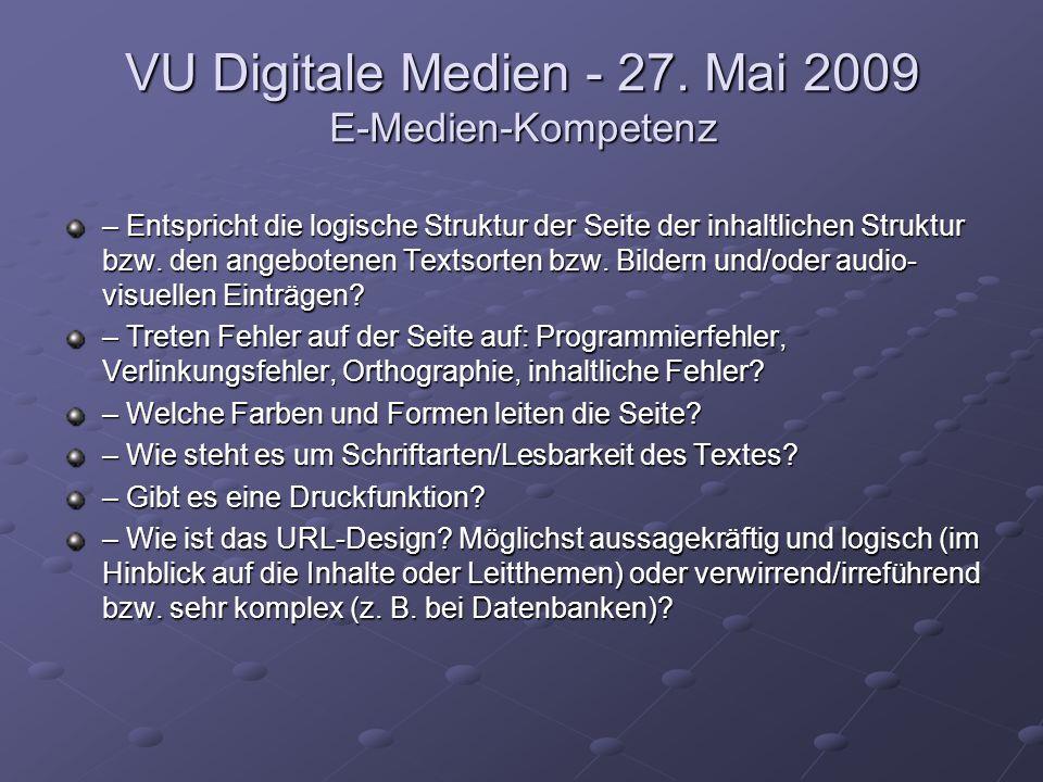 VU Digitale Medien - 27. Mai 2009 E-Medien-Kompetenz – Entspricht die logische Struktur der Seite der inhaltlichen Struktur bzw. den angebotenen Texts