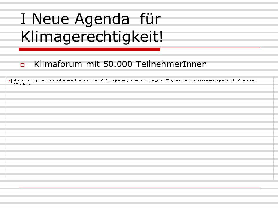 I Neue Agenda für Klimagerechtigkeit!  Klimaforum mit 50.000 TeilnehmerInnen