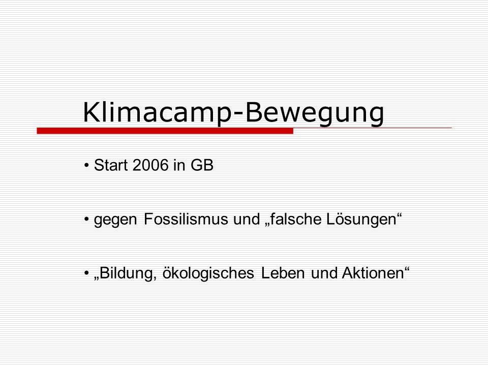 """Klimacamp-Bewegung Start 2006 in GB gegen Fossilismus und """"falsche Lösungen """"Bildung, ökologisches Leben und Aktionen"""