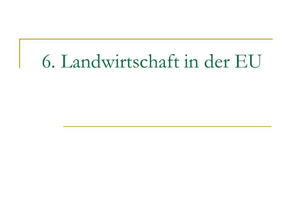 6. Landwirtschaft in der EU