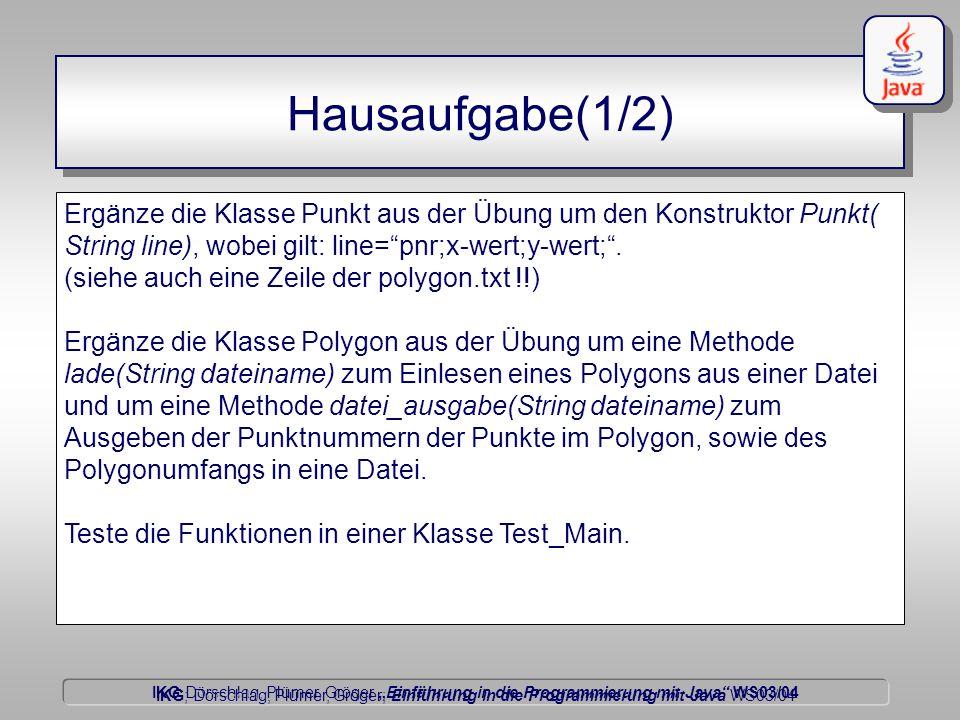 """IKG Dörschlag, Plümer, Gröger """"Einführung in die Programmierung mit Java WS03/04 Dörschlag IKG; Dörschlag, Plümer, Gröger; Einführung in die Programmierung mit Java WS03/04 Hausaufgabe(1/2) Ergänze die Klasse Punkt aus der Übung um den Konstruktor Punkt( String line), wobei gilt: line= pnr;x-wert;y-wert; ."""