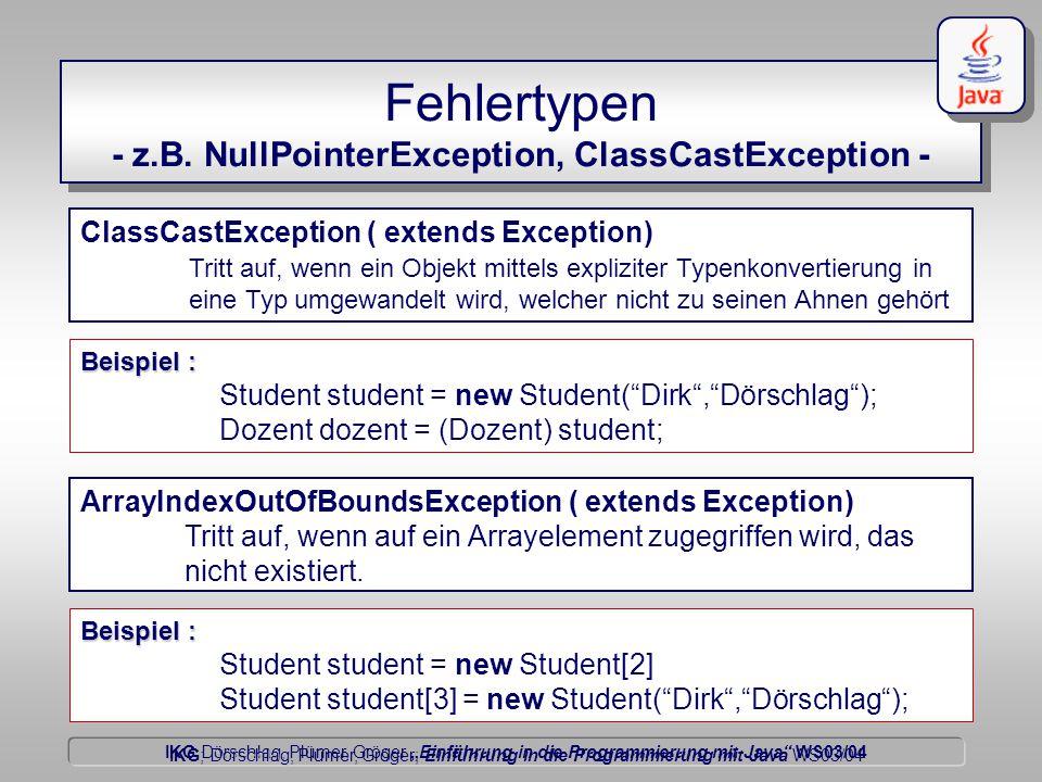 """IKG Dörschlag, Plümer, Gröger """"Einführung in die Programmierung mit Java WS03/04 Dörschlag IKG; Dörschlag, Plümer, Gröger; Einführung in die Programmierung mit Java WS03/04 Fehlertypen - z.B."""