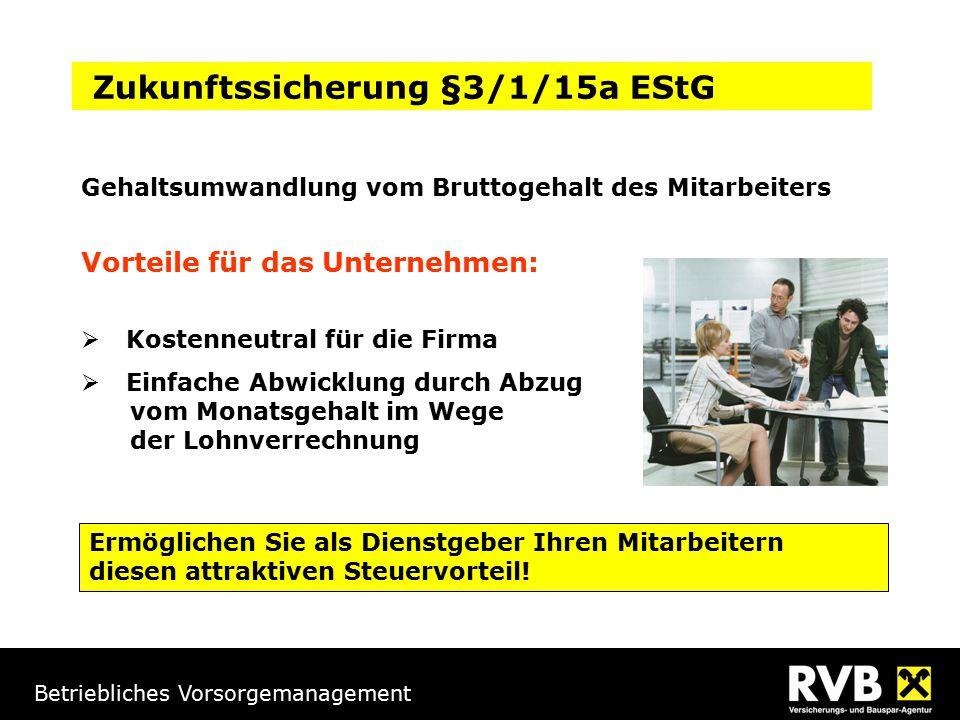 Betriebliches Vorsorgemanagement Gehaltsumwandlung vom Bruttogehalt des Mitarbeiters Vorteile für das Unternehmen:  Kostenneutral für die Firma  Ein