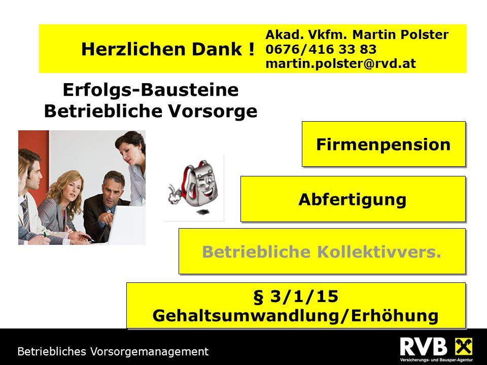 Betriebliches Vorsorgemanagement Erfolgs-Bausteine Betriebliche Vorsorge Herzlichen Dank .