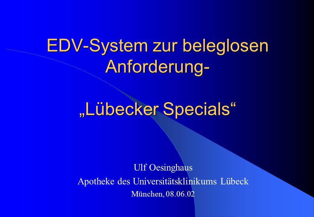 """EDV-System zur beleglosen Anforderung- """"Lübecker Specials"""" Ulf Oesinghaus Apotheke des Universitätsklinikums Lübeck München, 08.06.02"""