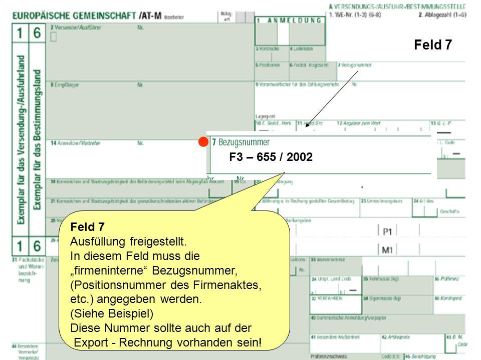 """Feld 7 Feld 7 Ausfüllung freigestellt. In diesem Feld muss die """"firmeninterne"""" Bezugsnummer, (Positionsnummer des Firmenaktes, etc.) angegeben werden."""